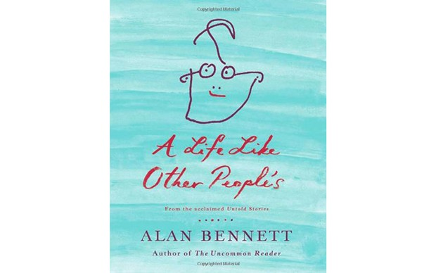 A Life Like Other People's - BY ALAN BENNETT - FARRAR, STRAUS AND GIROUX