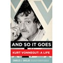 And So It Goes - Kurt Vonnegut: A Life