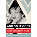 And So It Goes - Kurt Vonnegut: A Life