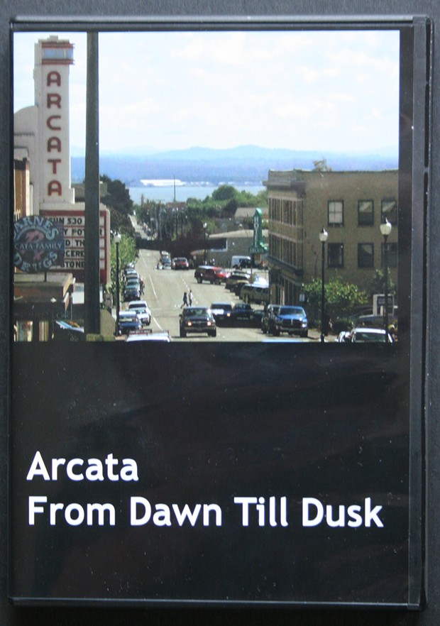 Arcata: From Dawn Till Dusk - PRODUCED BY ANN ALTER