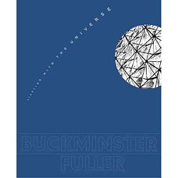 Buckminster Fuller: Starting with the Universe