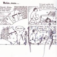 Rain, man...
