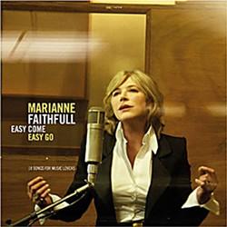 Easy Come Easy Go by Marianne Faithfull. Decca
