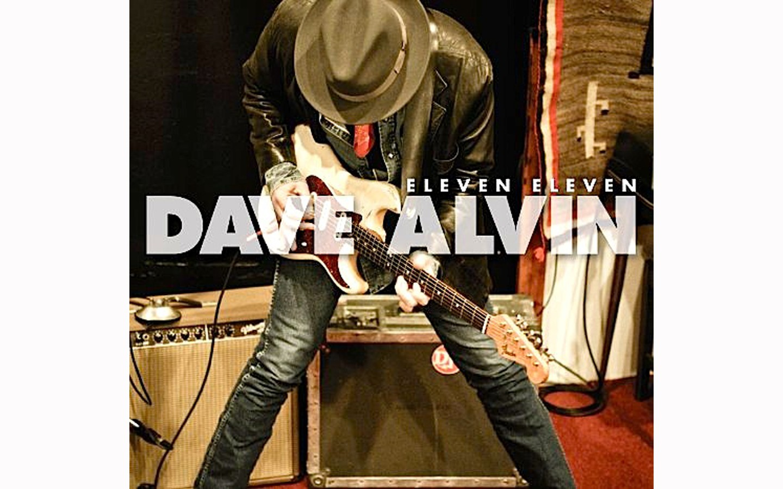 Eleven Eleven - BY DAVE ALVIN - YEP ROC