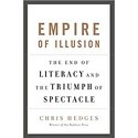 <em>Empire of Illusion: The End of Literacy and The Triumph of Spectacle</em>