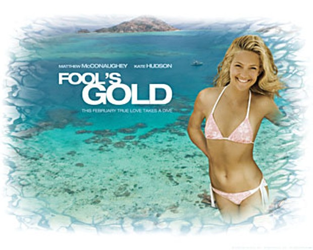 """Fool's Gold: """"The ads say, 'The action comedy is back.' But even by the absurdly low standards of that genre, this one sets new lows."""""""