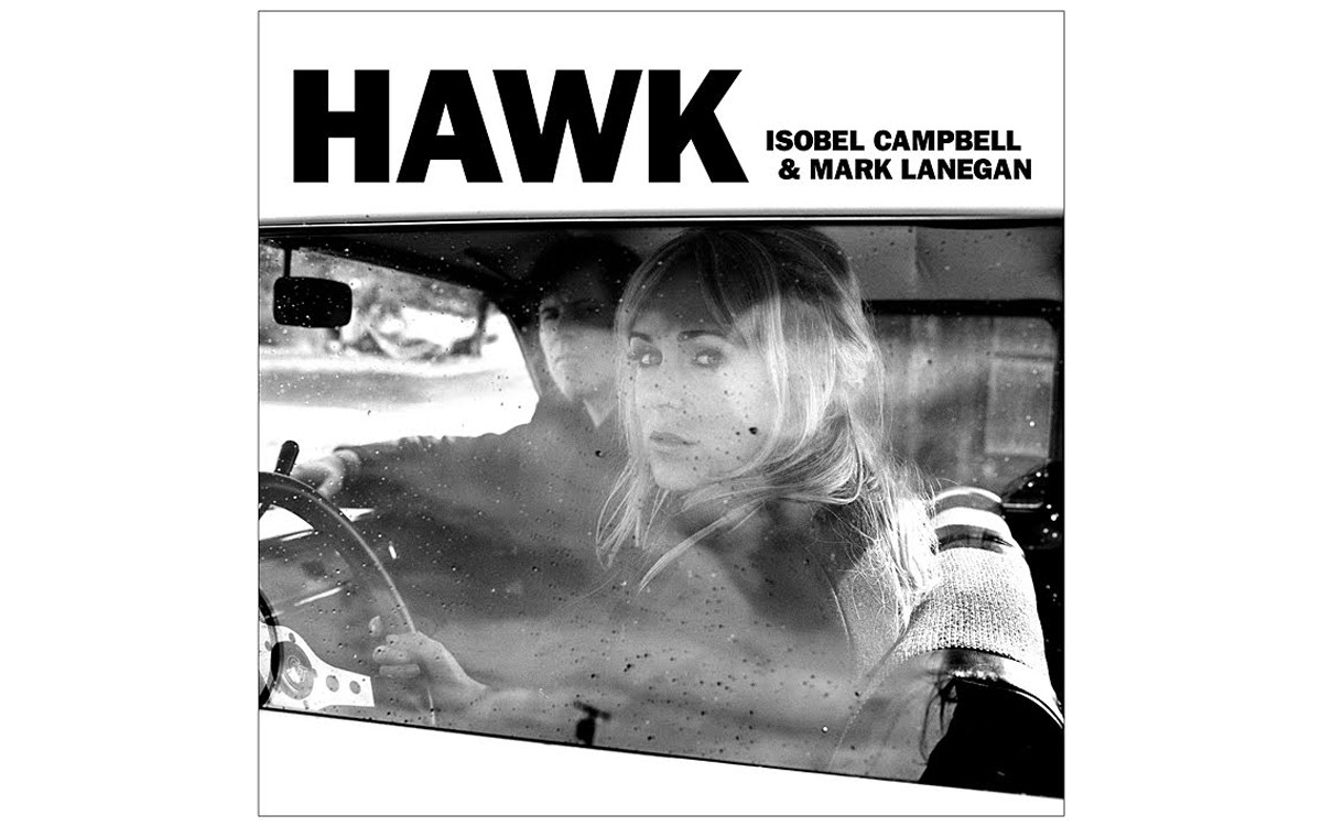 Hawk - BY ISOBEL CAMPBELL AND MARK LANEGAN - VANGUARD