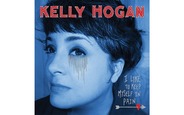 I Like to Keep Myself in Pain - BY KELLY HOGAN - ANTI-