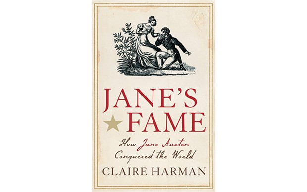 Jane's Fame: How Jane Austen Conquered the World - BY CLAIRE HARMAN