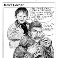 Jack Mays Editorial Cartoons July 13, 2006 -- Self-portrait, with Jack Mays and grandson Garret Mays. Cartoon by Jack Mays and explanation by Caroline Titus, courtesy of The Ferndale Enterprise