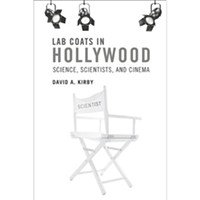 Lab Coats in Hollywood: Science, Scientists and Cinema