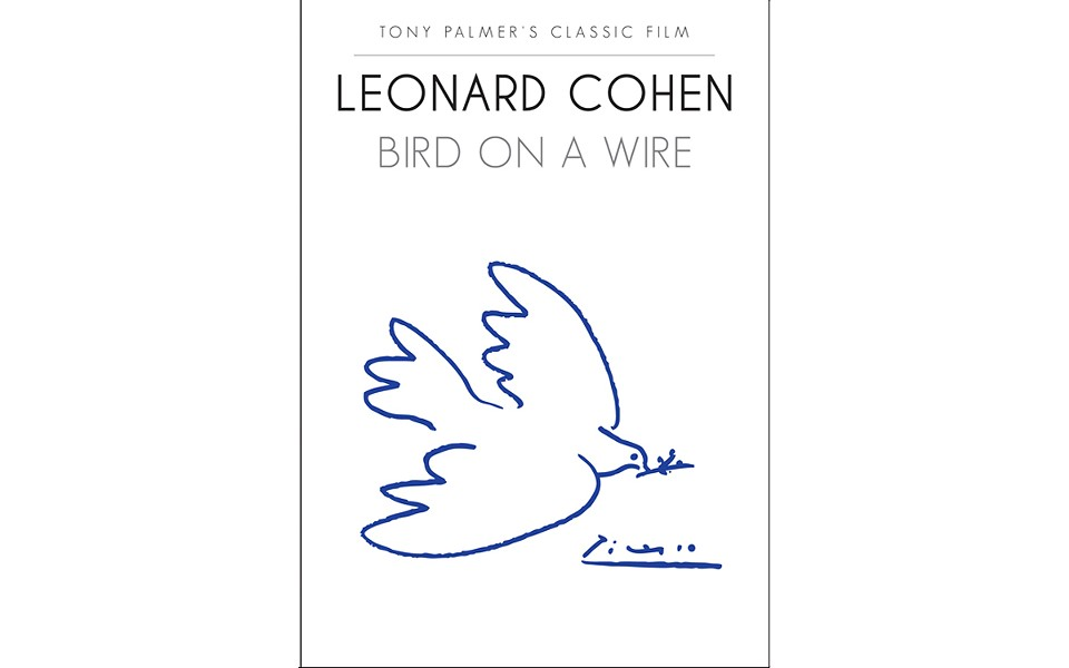 Leonard Cohen: Bird on a Wire - DIRECTED BY TONY PALMER - THE MACHAT COMPANY