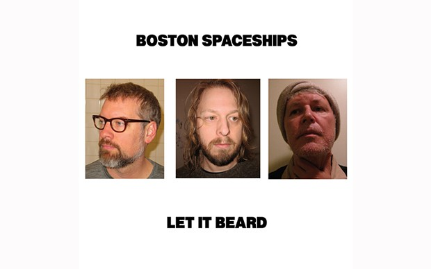 Let It Beard - BY BOSTON SPACESHIPS -  GUIDED BY VOICES INC.