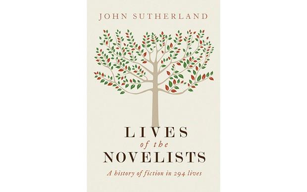 Lives of the Novelists: A History of Fiction in 294 Lives - BY JOHN SUTHERLAND - YALE UNIVERSITY PRESS