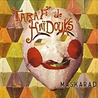 Bess Dove 2007 Maskarada — Taraf de Haidouks