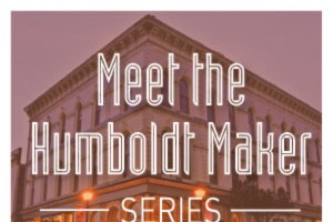 Meet the Humboldt Maker