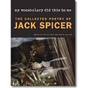 <em>My Vocabulary Did This To Me: The Collected Poetry of Jack Spicer</em>