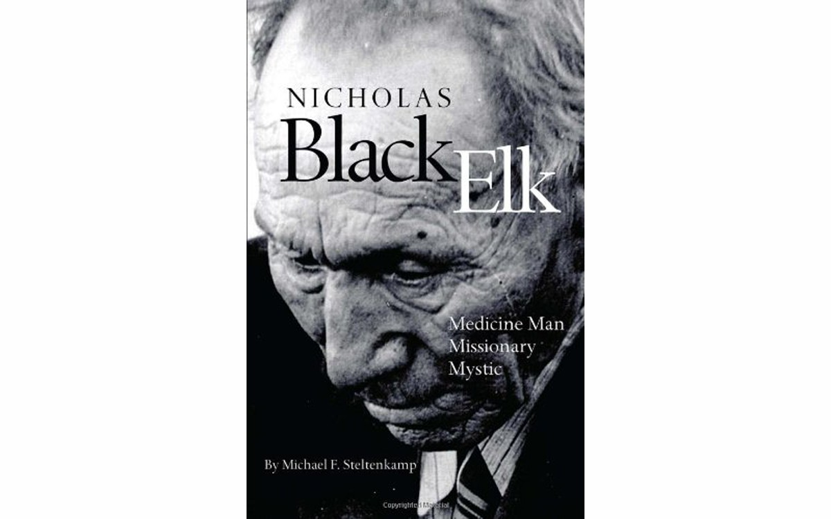 Nicholas Black Elk: Medicine Man, Missionary Mystic - BY MICHAEL F. STELTENKAMP - UNIVERSITY OF OKLAHOMA PRESS