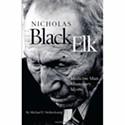 Nicholas Black Elk: Medicine Man, Missionary Mystic