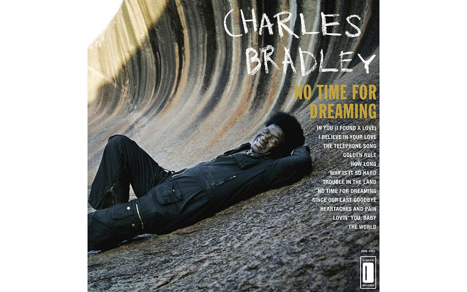 No Time For Dreaming - BY CHARLES BRADLEY & MENAHAN STREET BAND - DAPTONE/DUNHAM RECORDS