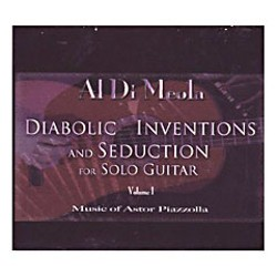 nventions and Seduction for Solo Guitar by Al Di Meola
