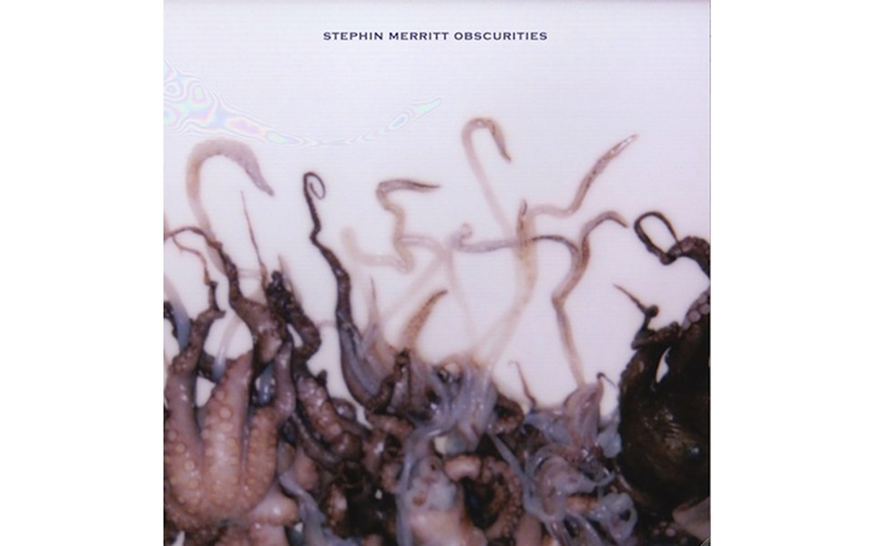 Obscurities - BY STEPHIN MERRITT - MERGE