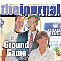 Ground Game On the cover: Dylan Roberts, field organizer, and Judy Hodgson pose with Obama standup. Photo by Obama camp staff.