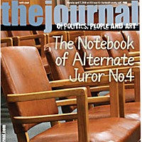 The Notebook of Alternate Juror No. 4 On the cover: Photo by Bob Doran