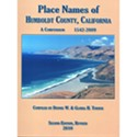 Place Names of Humboldt County, California: A Compendium 1542-2009