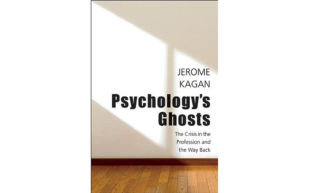 Psychology's Ghosts: The Crisis in the Profession and the Way Back - BY JEROME KAGAN - YALE UNIVERSITY PRESS