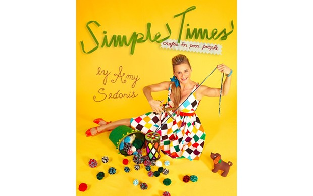 Simple Times: Crafts for Poor People - BY AMY SEDARIS - GRAND CENTRAL PUBLISHING