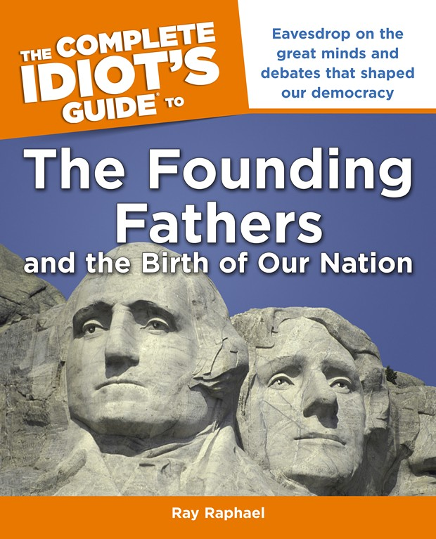 The Complete Idiot's Guide to the Founding Fathers and the Birth of Our Nation