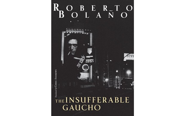 The Insufferable Guacho - BY ROBERTO BOLAÑO - NEW DIRECTIONS