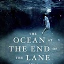 <i>The Ocean at the End of the Lane</i>