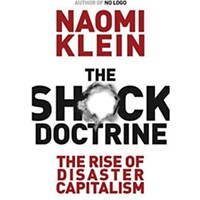 <em>The Shock Doctrine: The Rise of Disaster Capitalism</em>