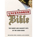 <em>The Uncensored Bible: The Bawdy and Naughty Bits of the Good Book</em>