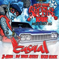 The 5th Annual Slap Frost Tour featuring Casual of the Hieroglyphics