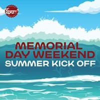 Memorial Day Weekend - Summer Kick Off