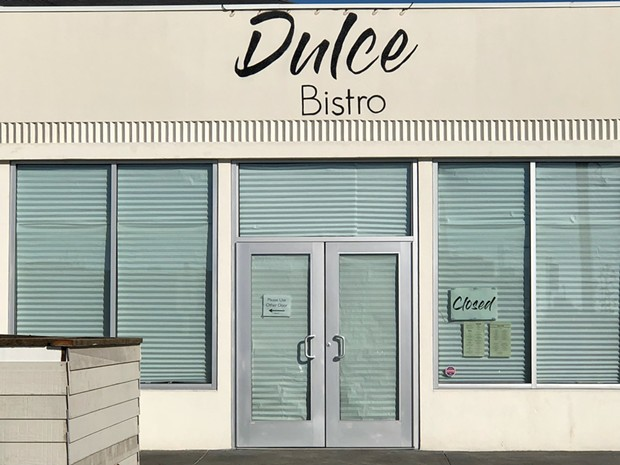Dulce's closed doors. - PHOTO BY CASSIE CURATOLO