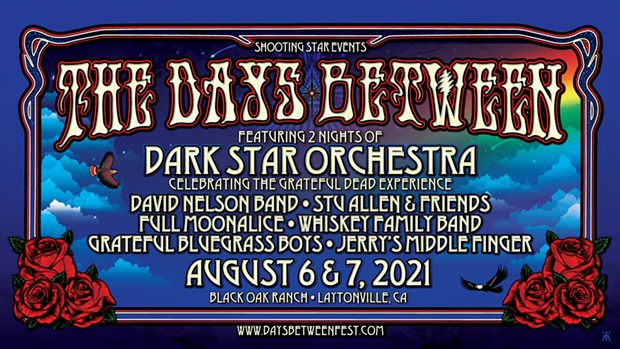 The Days Between - August 6 & 7 - Black Oak Ranch, Laytonville