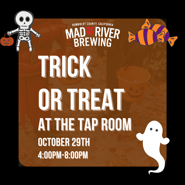Trick or Treat at the Tap Room Oct 29th 4-8pm