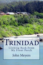 John Meyers' recently published book, <i>Trinidad: Looking Back From My Front Porch.</i>