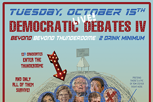 Democratic Debate IV: Beyond Beyond Thunderdome