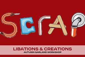Libations & Creations :: SCRAP Autumn Garland Workshop