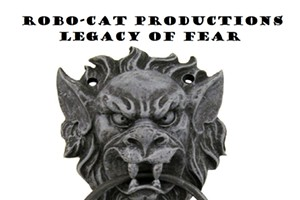 Robo-Cat Productions: Legacy Of Fear