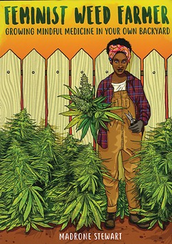 Feminist Weed Farmer: Growing Mindful Medicine in Your Own Backyard by Madrone Stewart