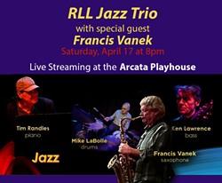 RLL Trio with Francis Vanek - Uploaded by Arcata Playhouse