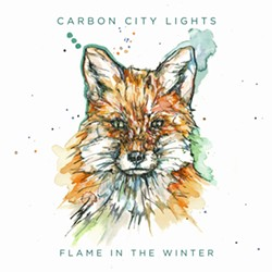 LETTING THE LIGHT IN Carbon City Lights releases their new album Flame in the Winter on Nov. 14. - ALBUM IMAGE COURTESY OF CARBON CITY LIGHTS