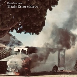 """TRIAL & ERROR & ERROR A dozen originals and one cover of Pete Seeger's """"Living in the Country"""" await listeners on Chris Mariscal's charming DIY solo effort. - ALBUM COVER COURTESY OF CHRIS MARISCAL"""