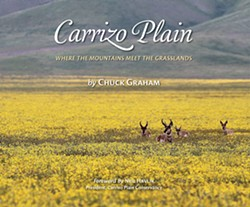 CARRIZO PLAIN: WHERE MOUNTAINS MEET THE GRASSLANDS Chuck Graham's new book features a forward by Neil Havlik, president of the Carrizo Plain Conservancy. President Bill Clinton created the National Monument on Jan. 17, 2001. - IMAGE COURTESY OF CHUCK GRAHAM